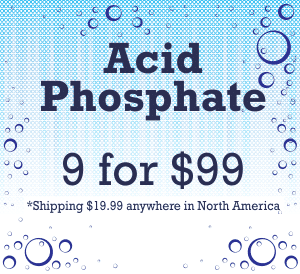 Acid Phosphate 9 for $9